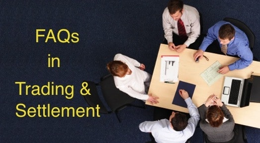 FAQs in trading and settlement